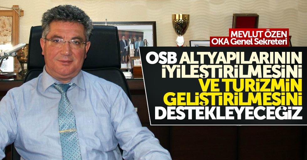 """""""OSB altyapılarının iyileştirilmesini ve turizmin geliştirilmesini destekleyeceğiz"""""""