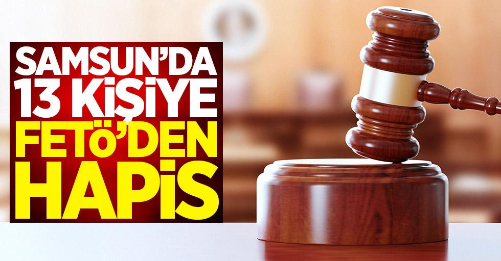 Samsun'da 13 kişiye FETÖ'den hapis