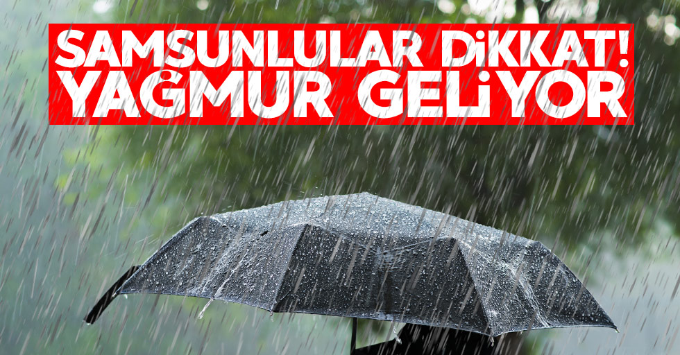 Samsun'da yarın yağmur yağacak