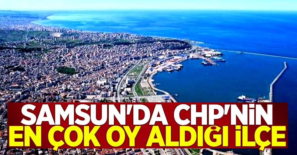 Samsun'da CHP'nin en çok oy aldığı ilçe