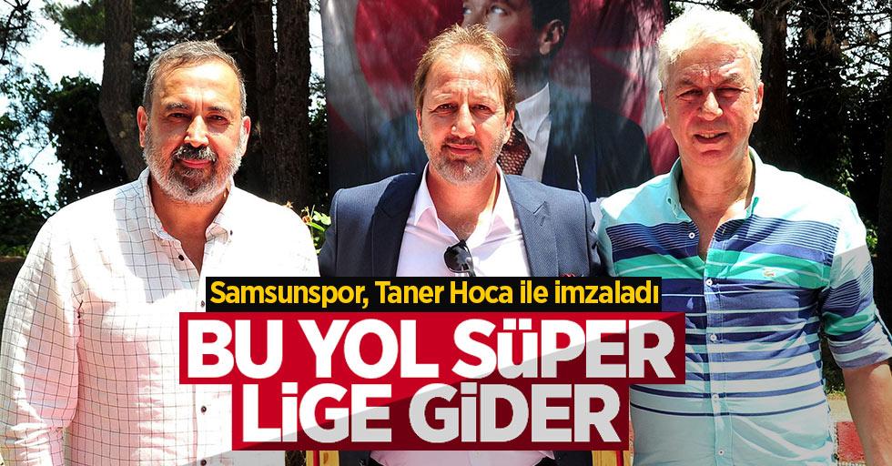 Samsunspor, Taner Hoca ile imzaladı