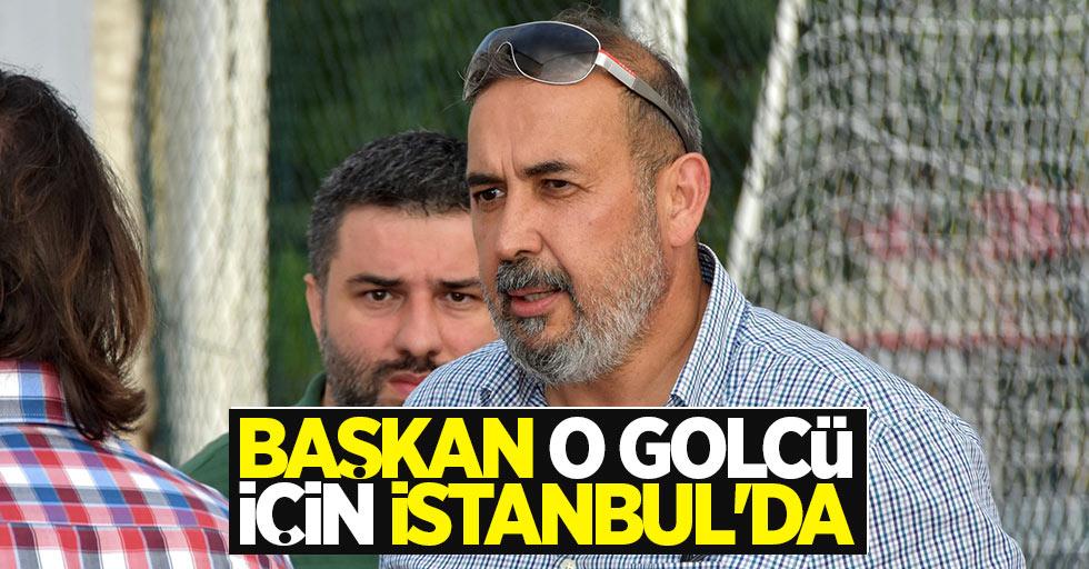Başkan o golcü için İstanbul'da