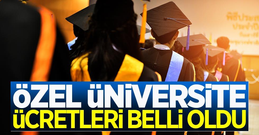 Özel Üniversite ücretleri belli oldu! (2018-2019 Vakıf Üniversitesi ücretleri)