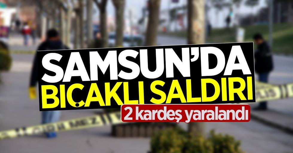 Samsun'da bıçaklı saldırı: 2 kardeş yaralandı