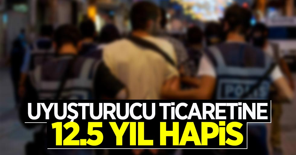 Samsun'da uyuşturucu ticaretine 12.5 yıl hapis