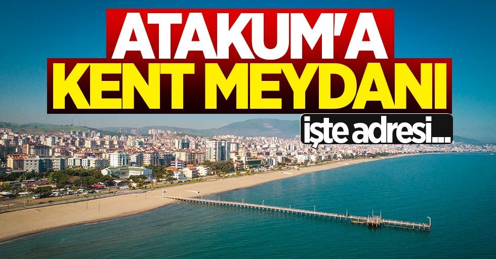 Atakum'a kent meydanı yapılıyor