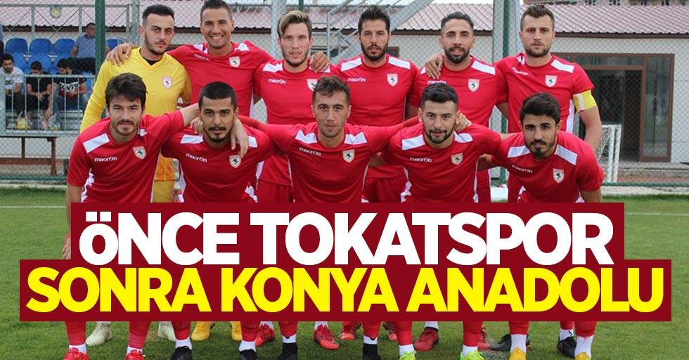 Önce Tokatspor sonra Konya Anadolu