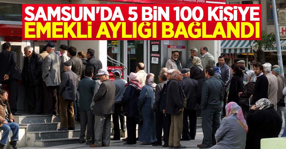 Samsun'da 5 bin 100 kişiye emekli aylığı bağlandı
