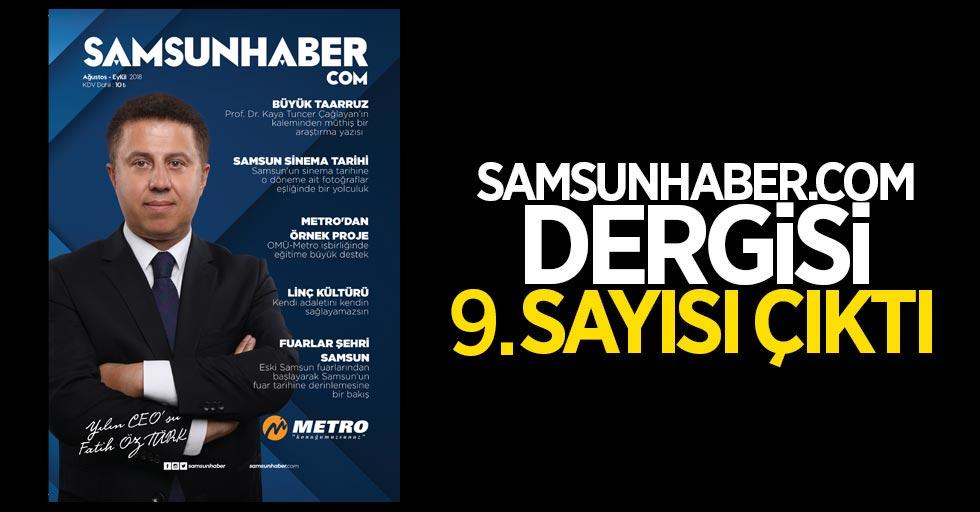 Samsunhaber.COM Dergisi 9. sayısı çıktı