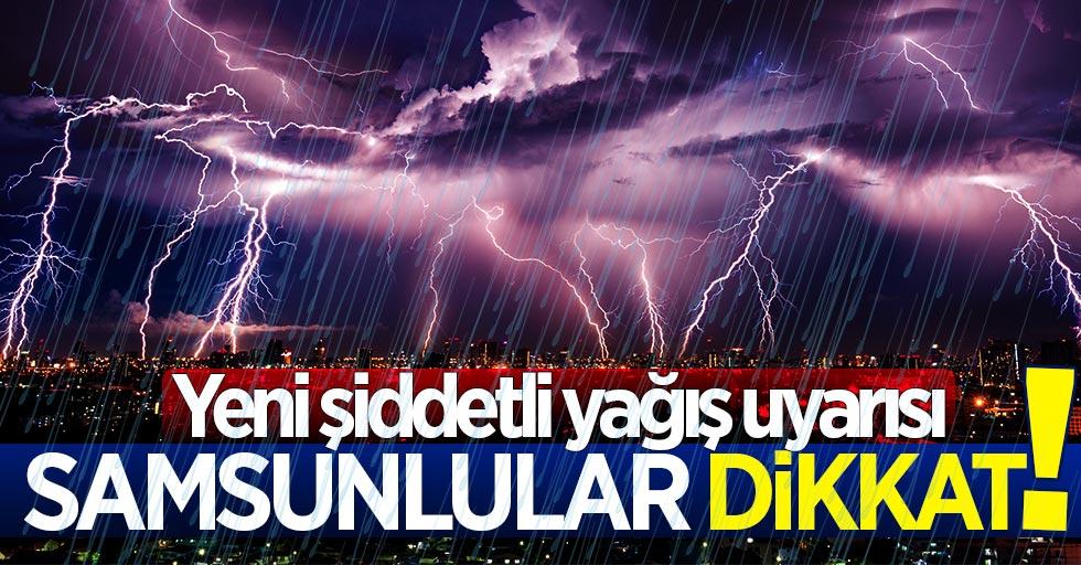 Samsunlular dikkat! Meteoroloji'den yeni şiddetli yağış uyarısı