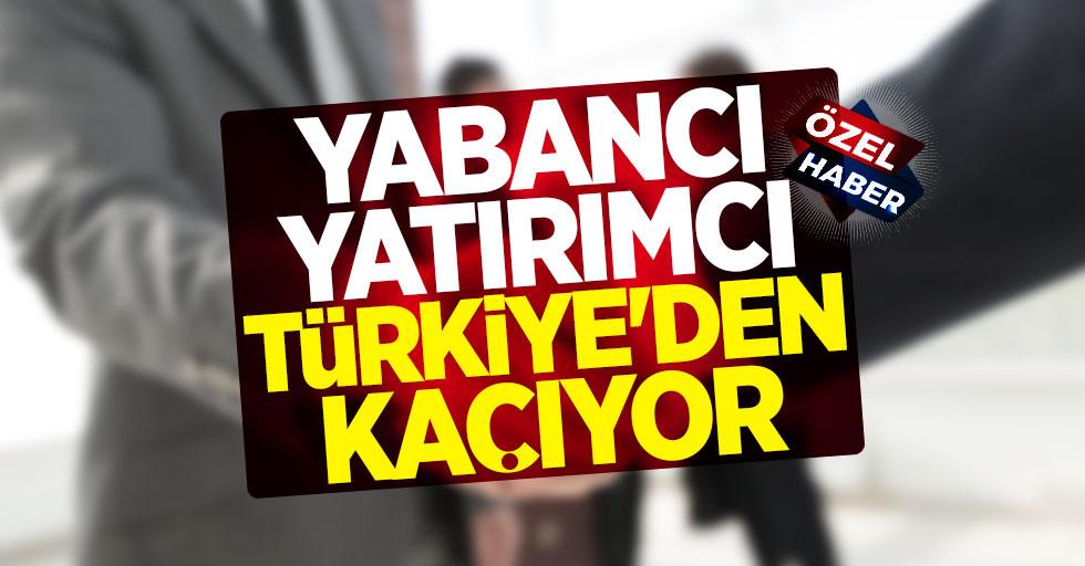 Yabancı yatırımcılar Türkiye'den kaçıyor