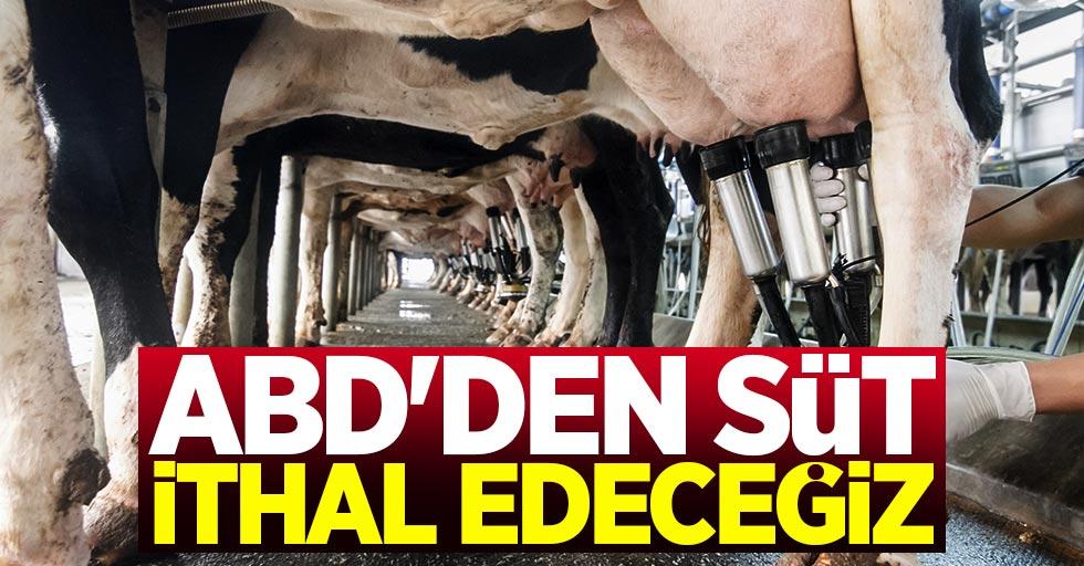 ABD'den süt ithal edileceği iddialarına açıklama
