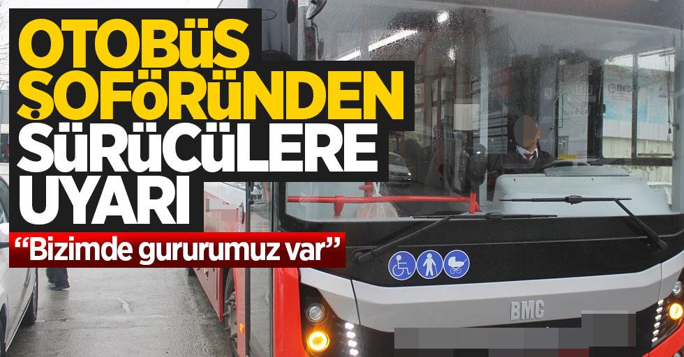 Belediye Otobüsü şoföründen sürücülere uyarı