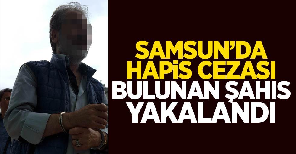 Samsun'da hapi cezası bulunan şahıs yakalandı