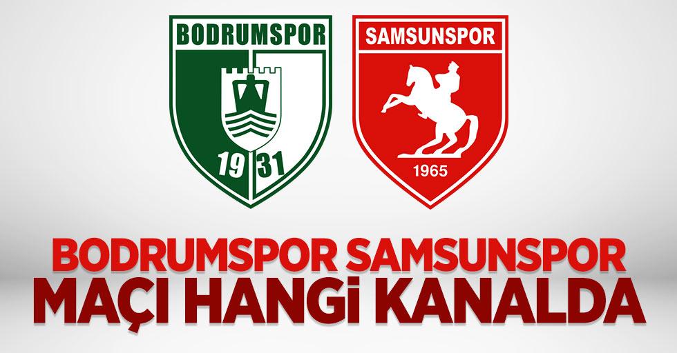 Bodrumspor Samsunspor maçı hangi kanalda saat kaçta?