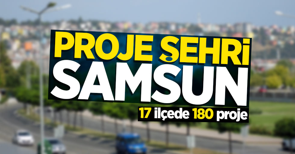 Proje şehri Samsun