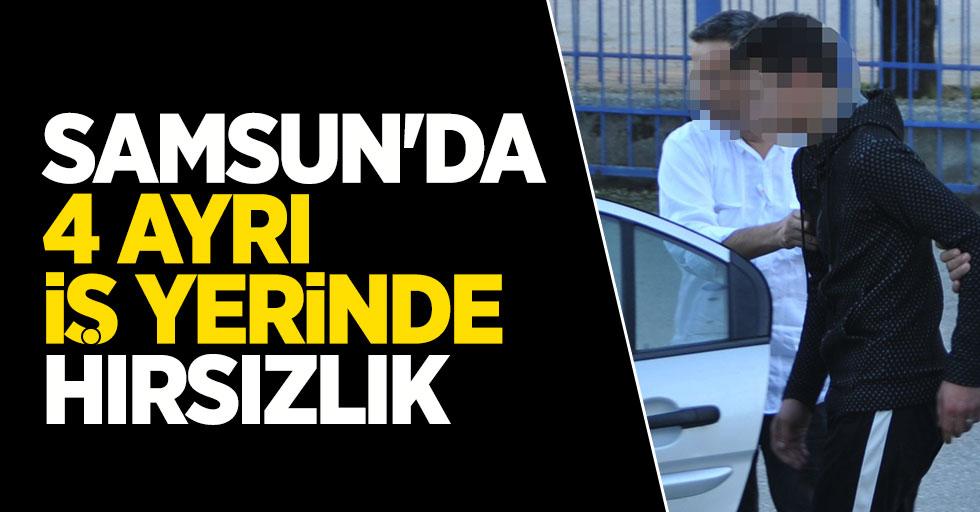 Samsun'da 4 ayrı iş yerinde hırsızlık