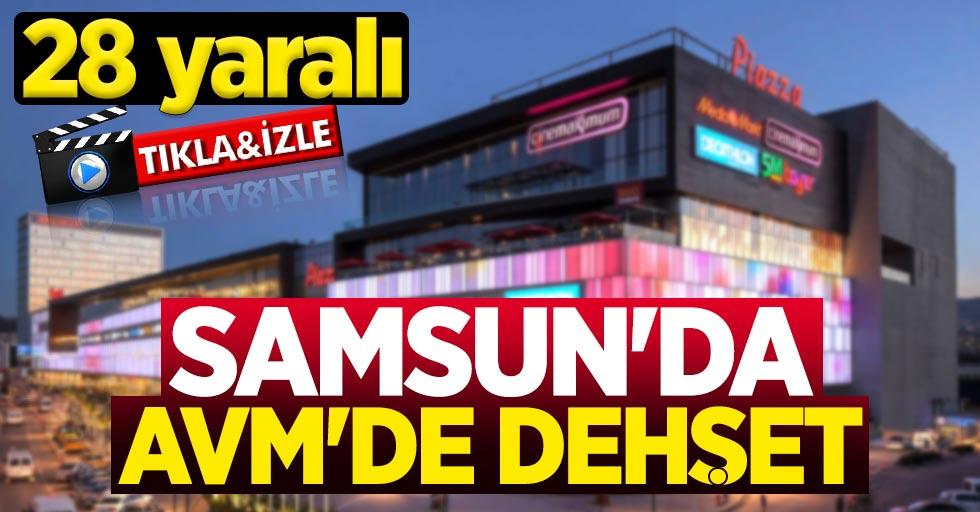 Samsun'da AVM'de dehşet: 28 yaralı
