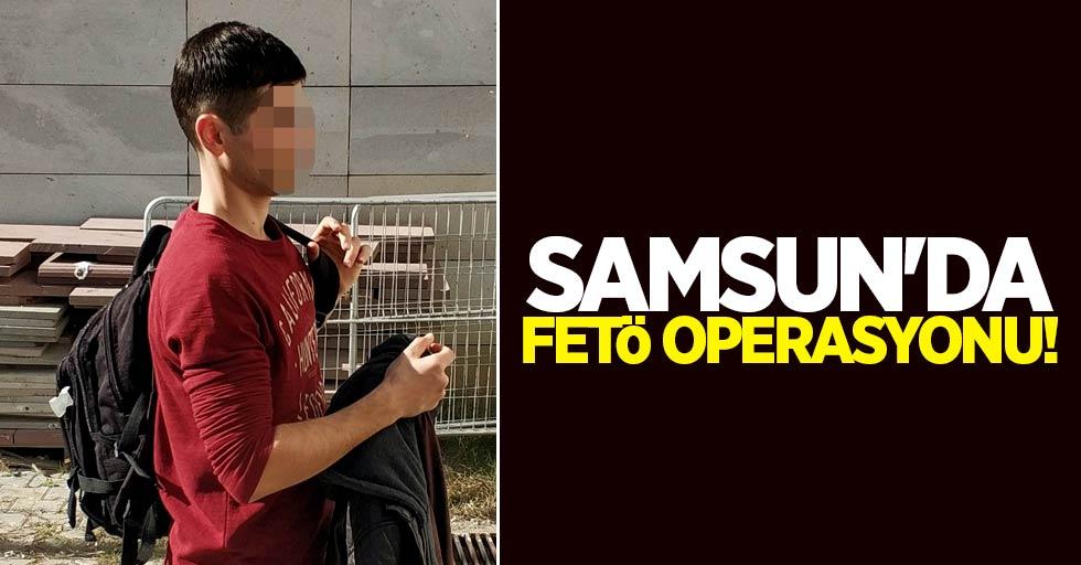 Samsun'da FETÖ operasyonu! 1 gözaltı