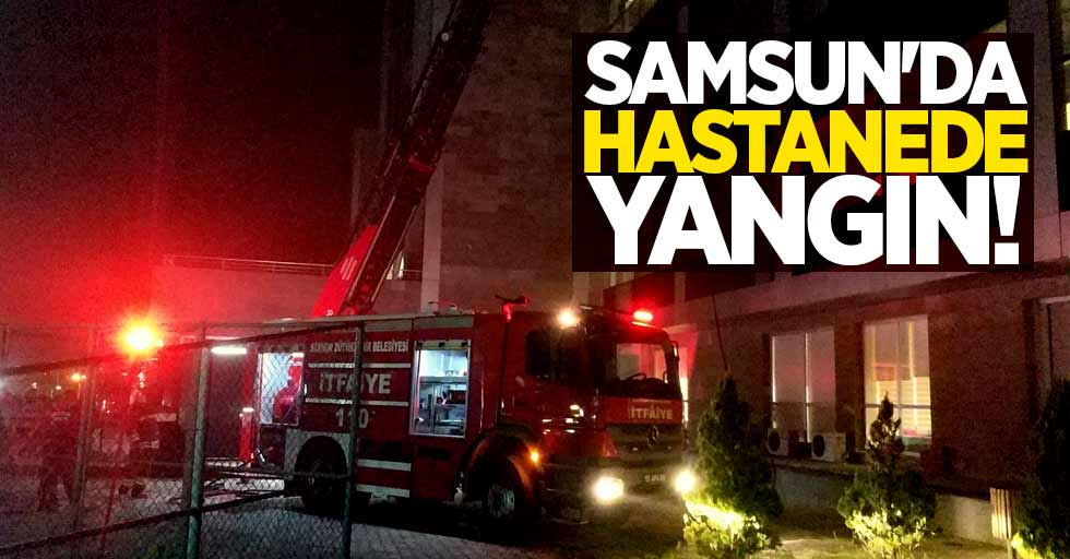 Samsun'da hastanede yangın! 7 kişi zehirlendi
