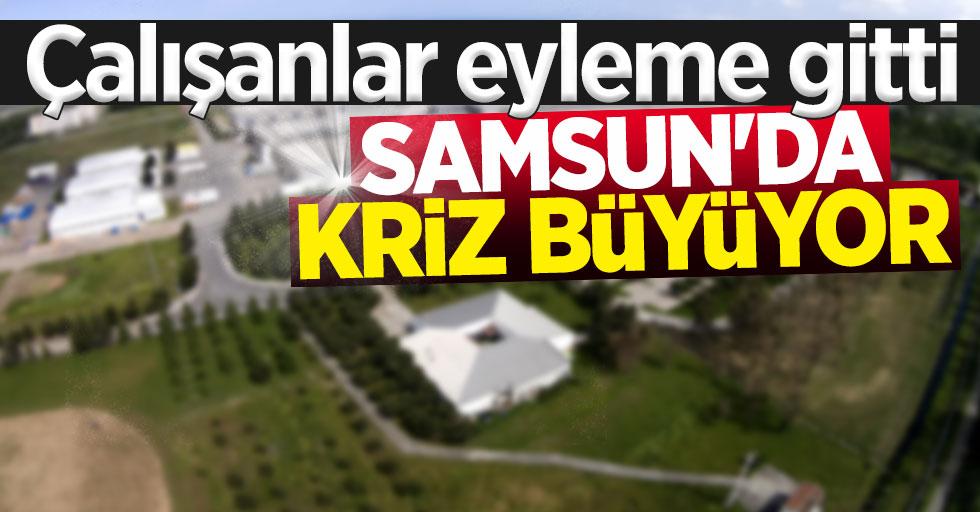 Samsun'da kriz büyüyor! Çalışanlar eyleme gitti