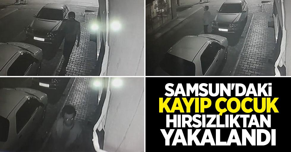 Samsun'daki kayıp çocuk hırsızlıktan yakalandı