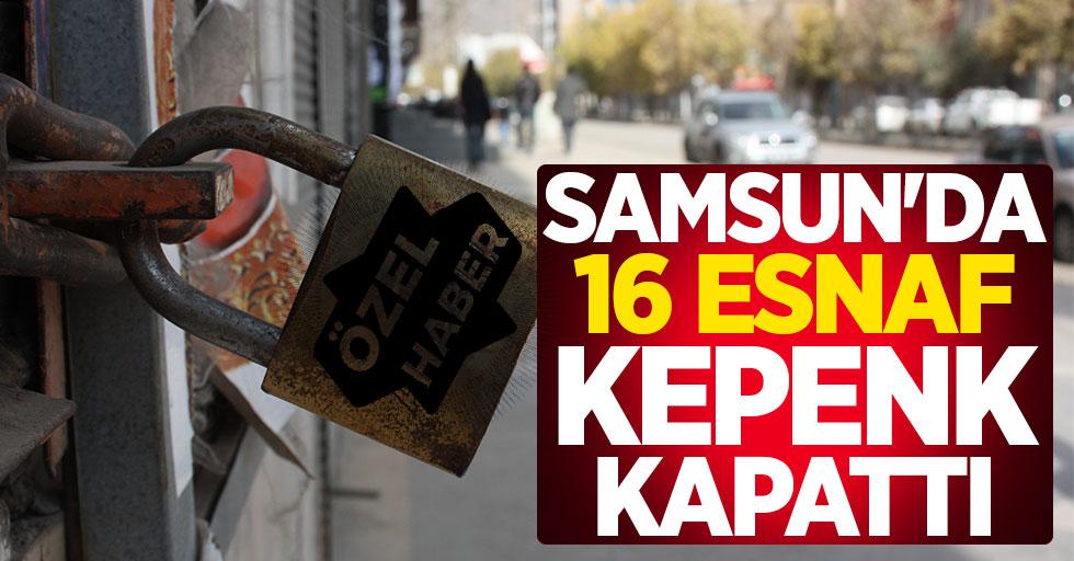 Samsun'da 16 esnaf kepenk kapattı