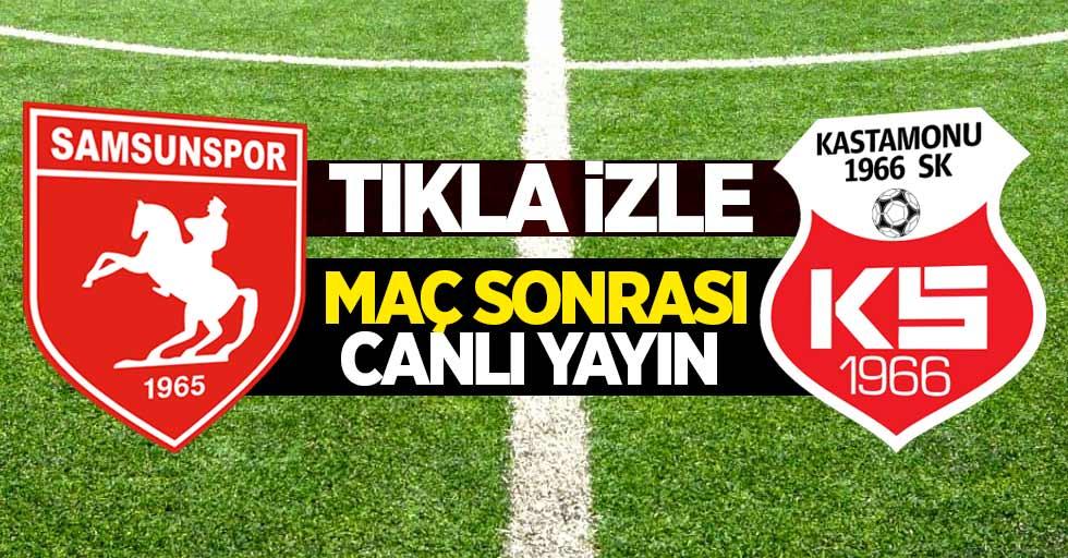 Samsunspor maçının ardından (Canlı)