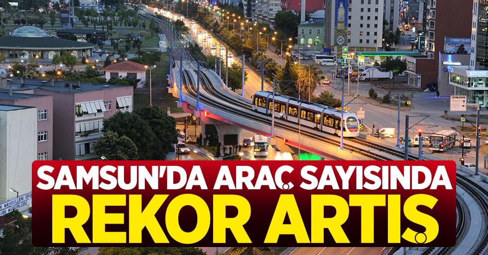 Samsun'da araç sayısında rekor artış
