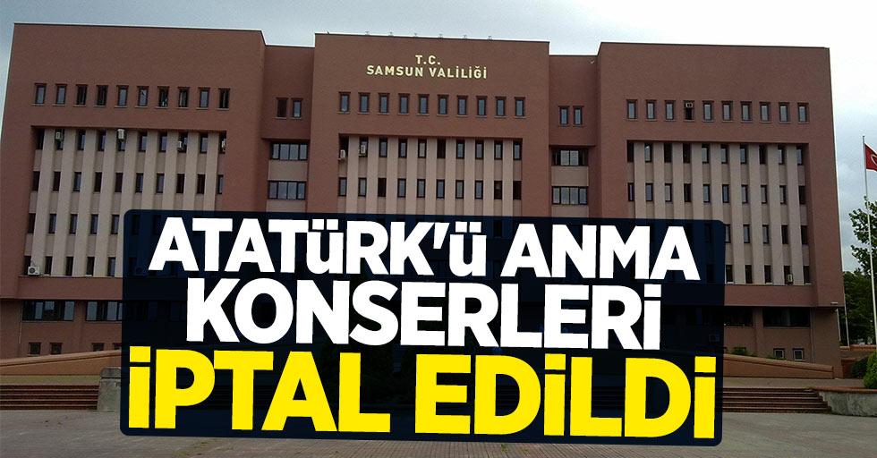 Samsun'daki Atatürk'ü anma konserleri iptal edildi