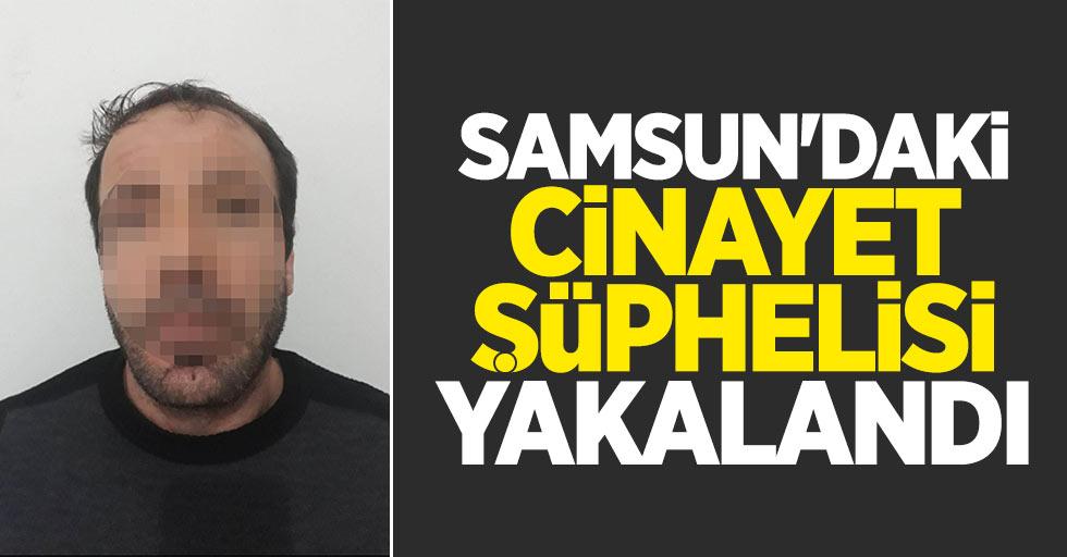 Samsun'daki cinayet şüphelisi yakalandı