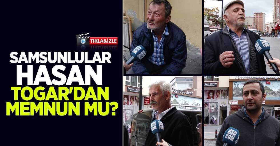 Samsunlular Hasan Togar'dan memnun mu?