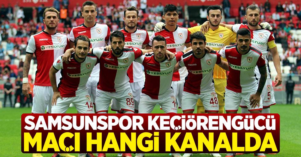 Samsunspor Keçiörengücü maçı hangi kanalda saat kaçta?