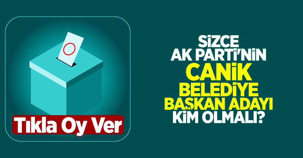 Sizce AK Parti'nin Canik Belediye Başkan Adayı Kim Olmalı?