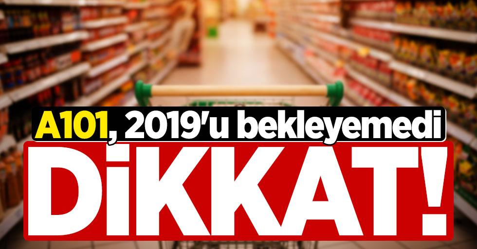Alışveriş yapanlar dikkat! A101, 2019'u bekleyemedi...