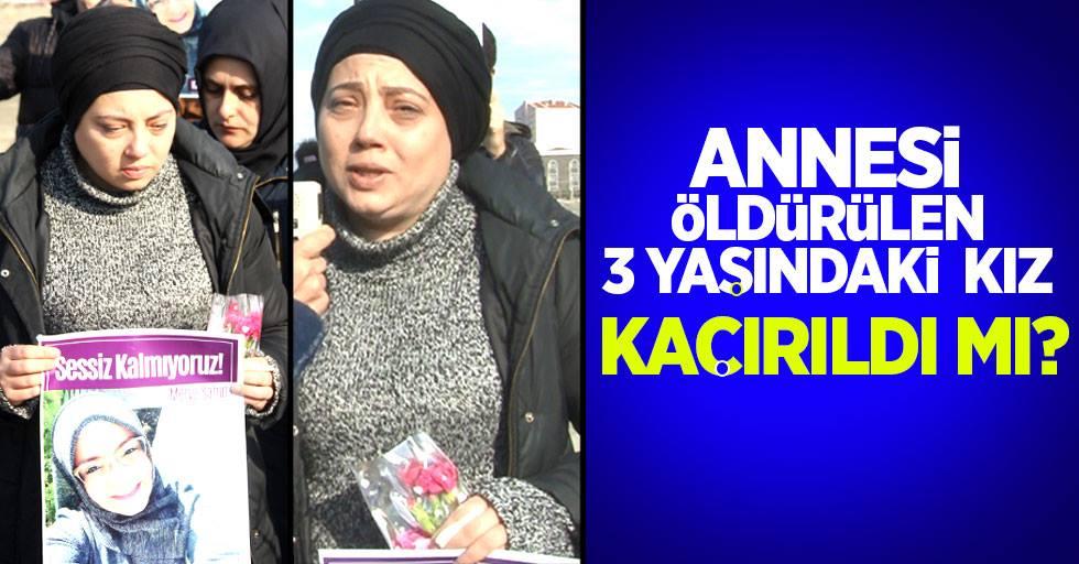 Samsun'da annesi öldürülen küçük kız kaçırıldı mı?