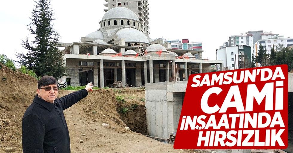 Samsun'da cami inşaatında hırsızlık