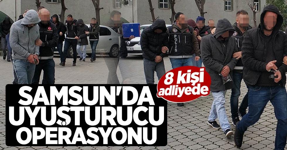 Samsun'da dev uyuşturucu operasyonu: 8 kişi adliyede