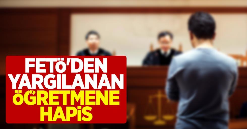 Samsun'da FETÖ'den yargılanan öğretmene hapis