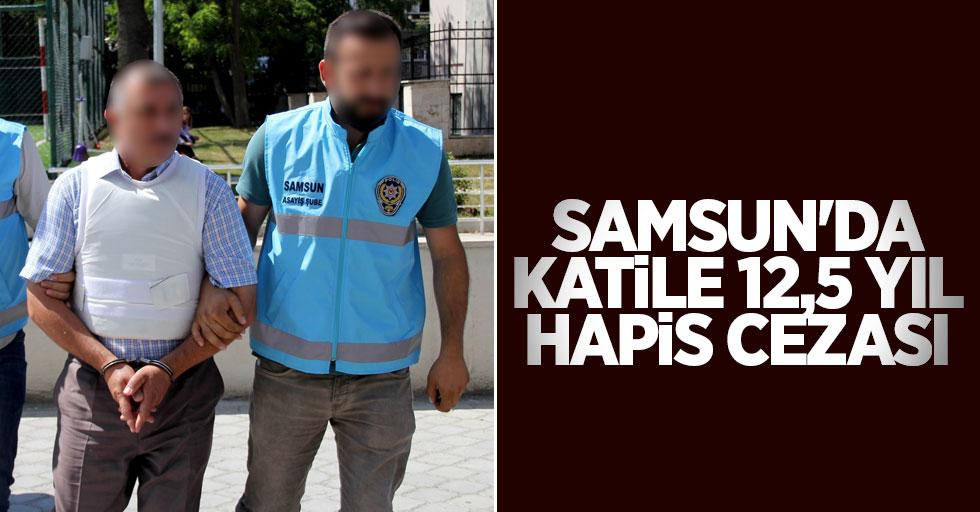 Samsun'da katile 12,5 yıl hapis cezası