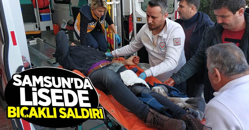 Samsun'da lisede bıçaklı saldırı