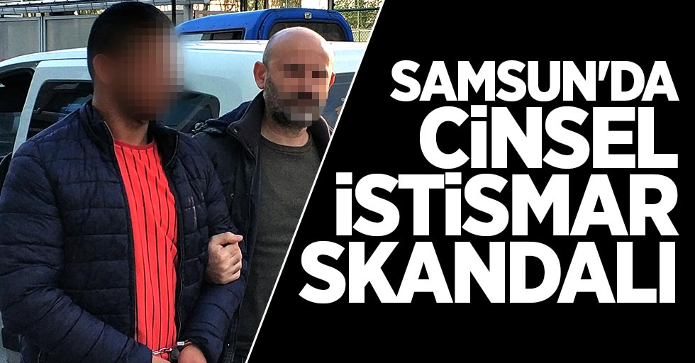 Samsun'da cinsel istismar skandalı