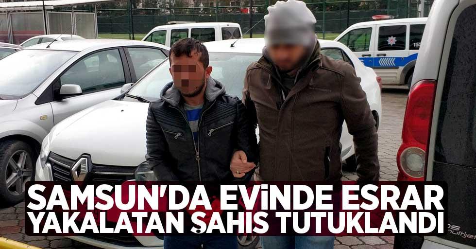 Samsun'da evinde esrar yakalatan şahıs tutuklandı