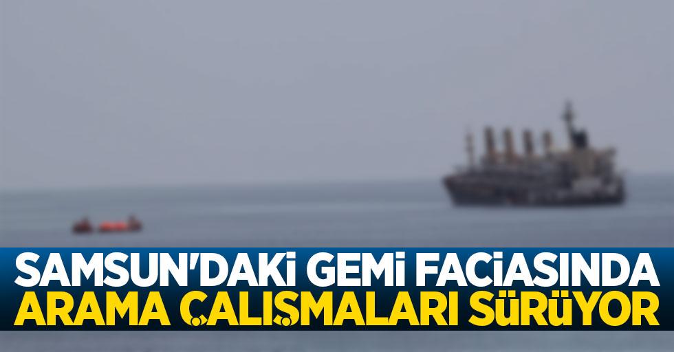 Samsun'daki gemi faciasında arama çalışmaları sürüyor