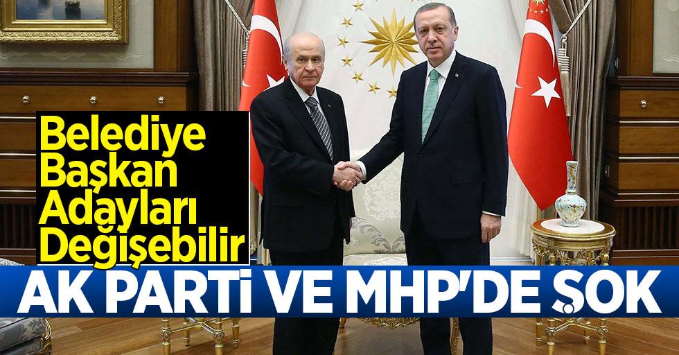 AK Parti ve MHP'de Şok! Belediye Başkan Adayları Değişebilir