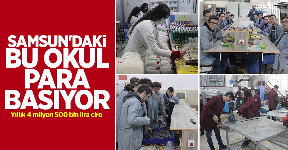 Samsun'daki bu okul para basıyor!