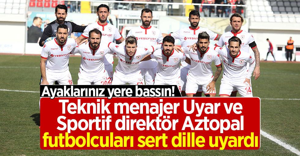 Teknik menajer Uyar ve Sportif direktör Aztopal futbolcuları sert dille uyardı
