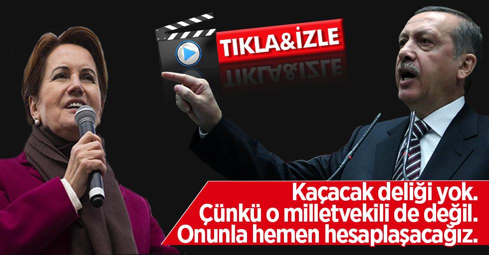 Erdoğan'dan Akşener'e: Kaçacak deliği yok, onun hesabı ağır olacak