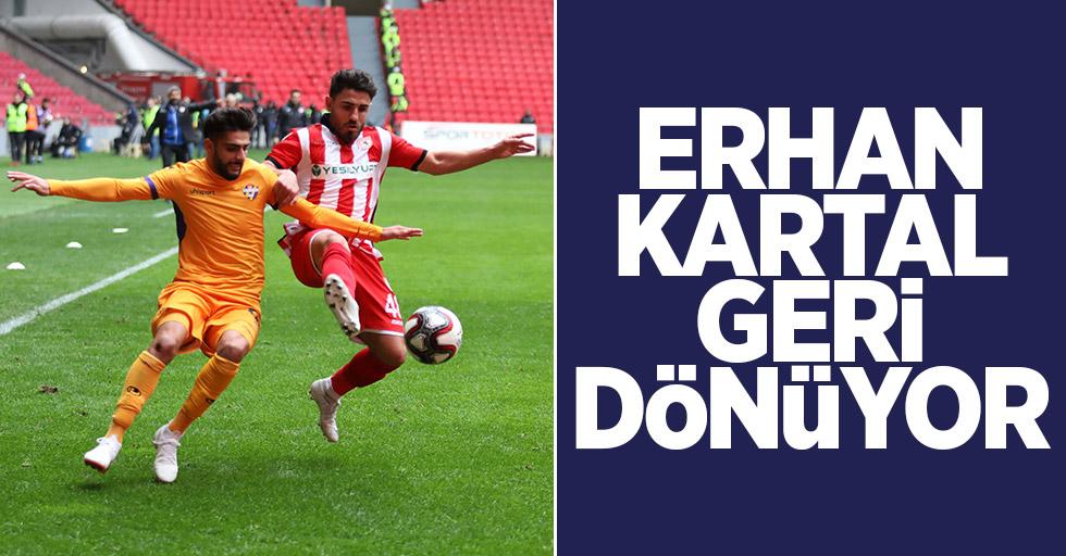 Erhan Kartal geri dönüyor