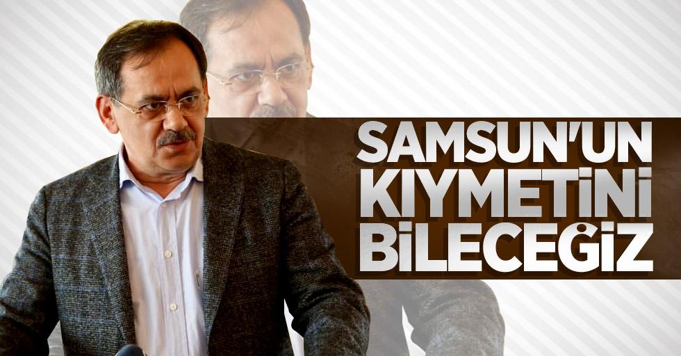 Mustafa Demir: Samsun'un kıymetini bileceğiz